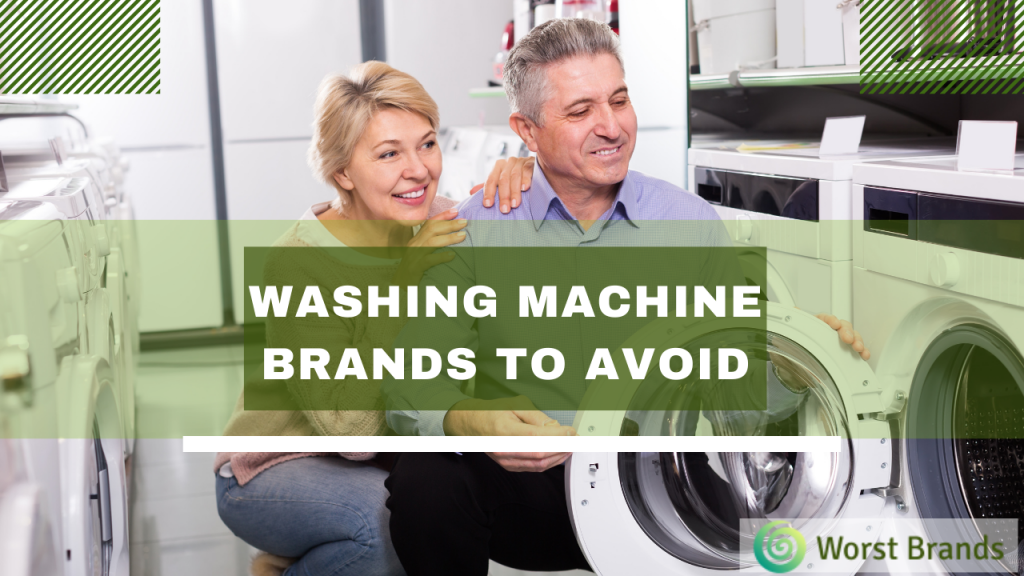 Worst Washing Machine Brands