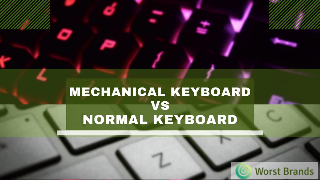 Mechanical Keyboard vs Normal Keyboard
