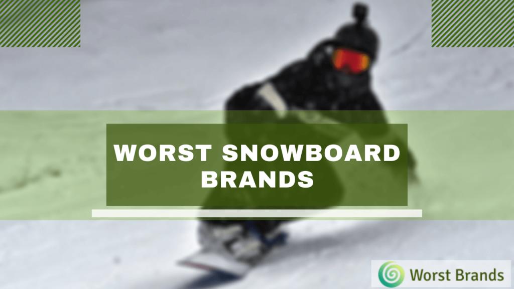 Worst Snowboard Brands