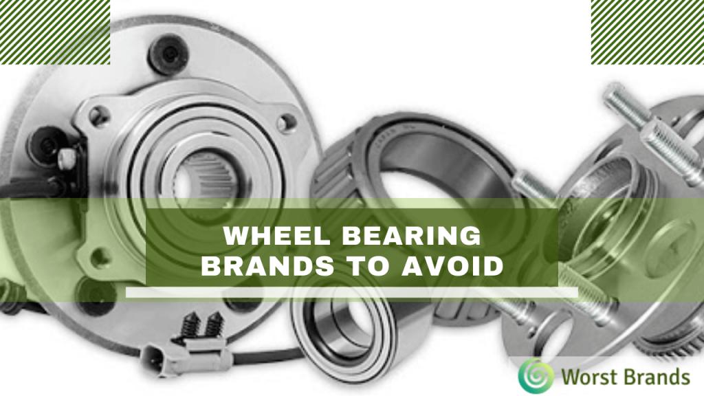 Wheel Bearing Brands to Avoid