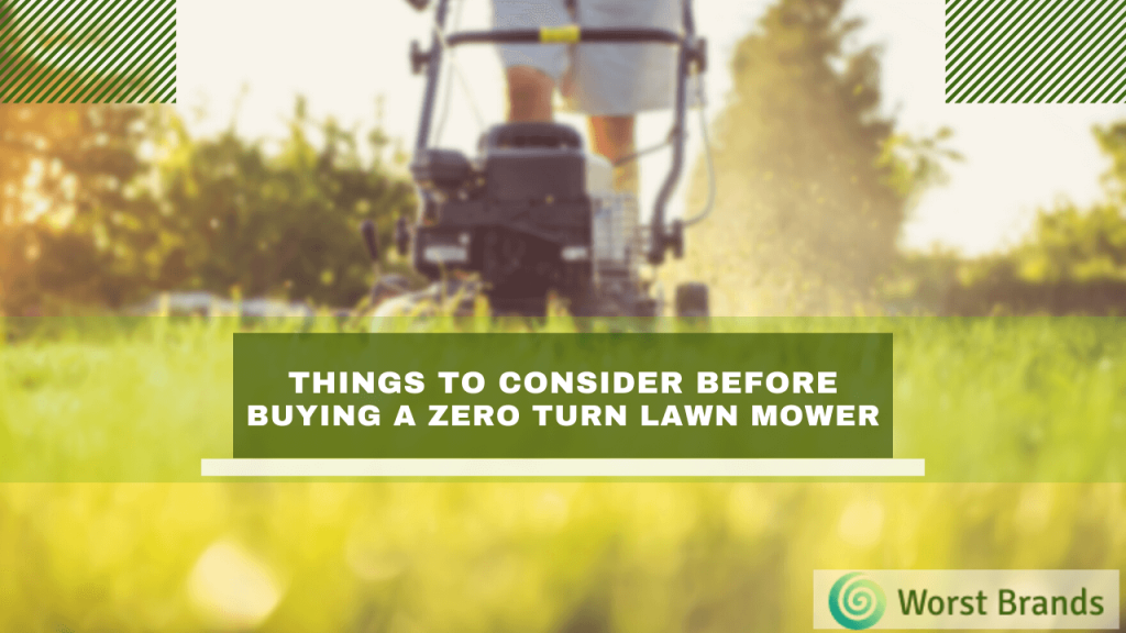 Things to consider before buying a Zero Turn Lawn Mower