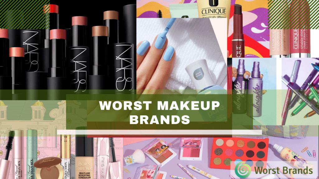 Worst Makeup Brands