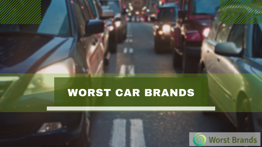 Worst Car Brands to avoid