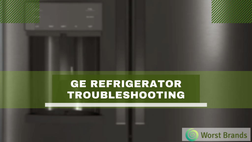 GE Refrigerator Troubleshooting